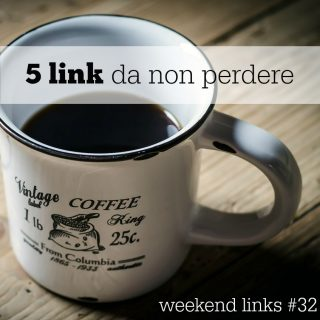 5 link da non perdere [weekend links #32]
