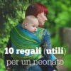 10 regali utili per neonati