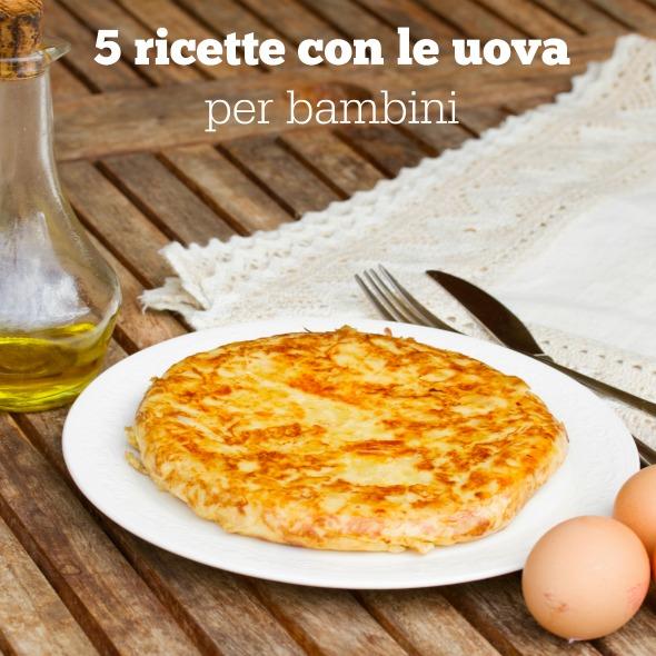 5 ricette con le uova per bambini babygreen for Ricette per bimbi