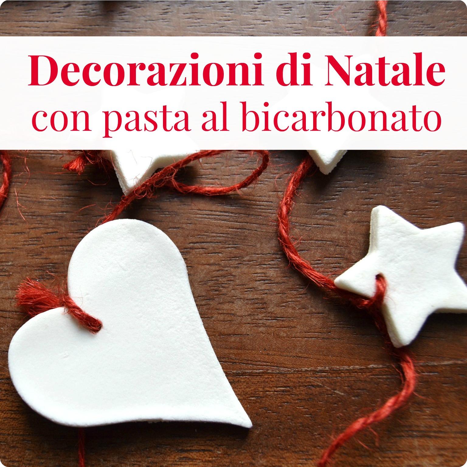 Decorazioni natalizie con pasta al bicarbonato babygreen - Creare decorazioni natalizie ...