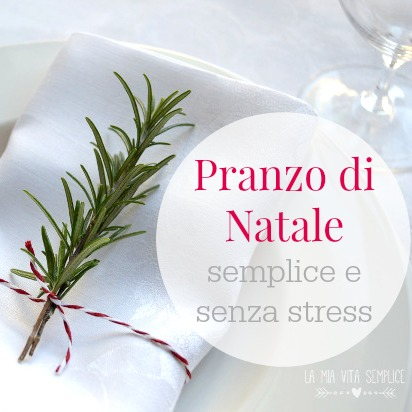 Menu Per Pranzo Di Natale Semplice.Pranzo Di Natale Semplice E Senza Stress Babygreen