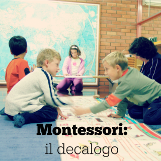 Montessori: il decalogo