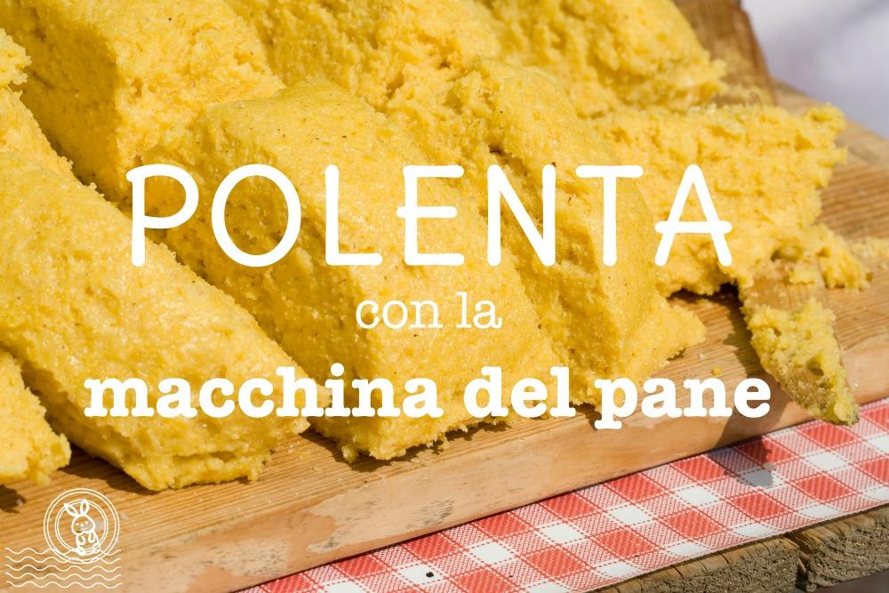 polenta-con-macchina-del-pane