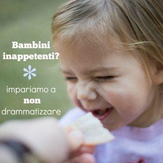 Bambini inappetenti? Impariamo a non drammatizzare