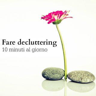 Fare decluttering 10 minuti al giorno