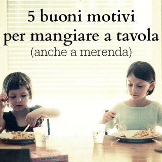 5 buoni motivi per mangiare seduti a tavola