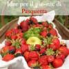 Idee per il pic-nic di Pasquetta