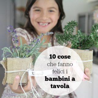 10 cose che fanno felici i bambini a tavola