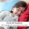 Consigli per proteggere gli occhi dei bambini