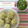 Crocchette di quinoa e piselli