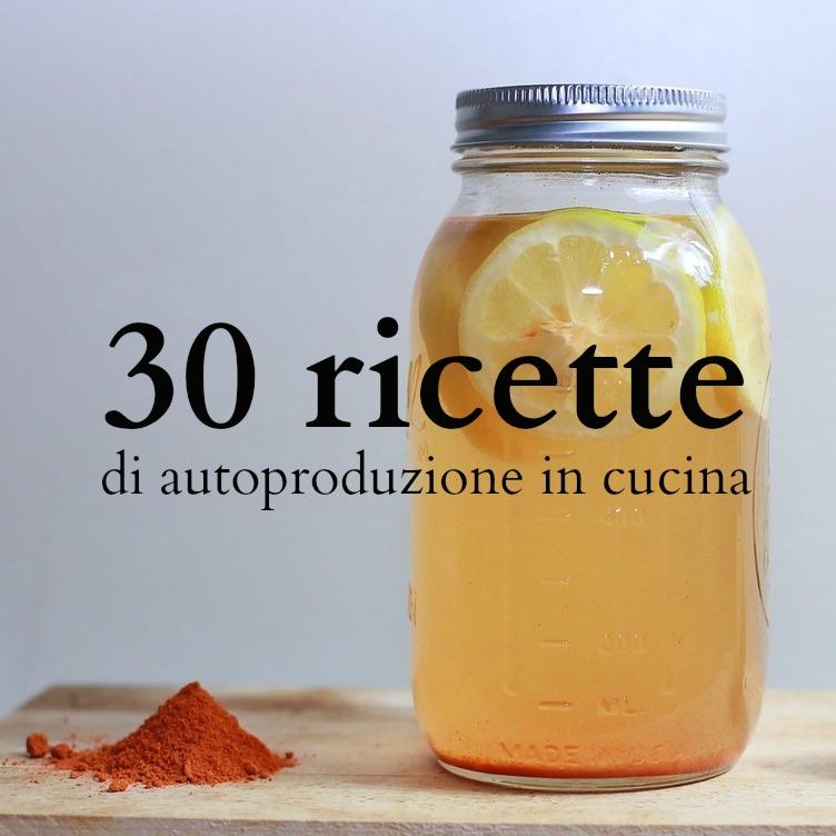 30 ricette facili di autoproduzione in cucina babygreen for Ricette facili cucina