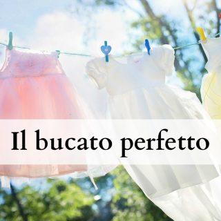 Il bucato perfetto (in 10 mosse)