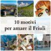 10 motivi per amare il Friuli