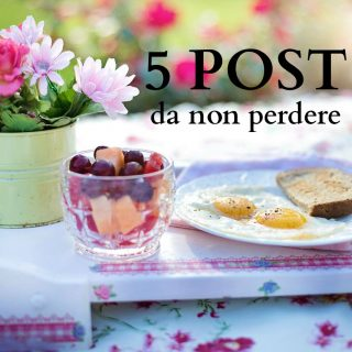 5 post da non perdere