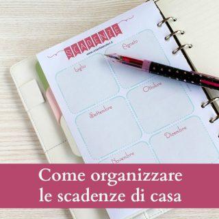 Come organizzare le scadenze di casa