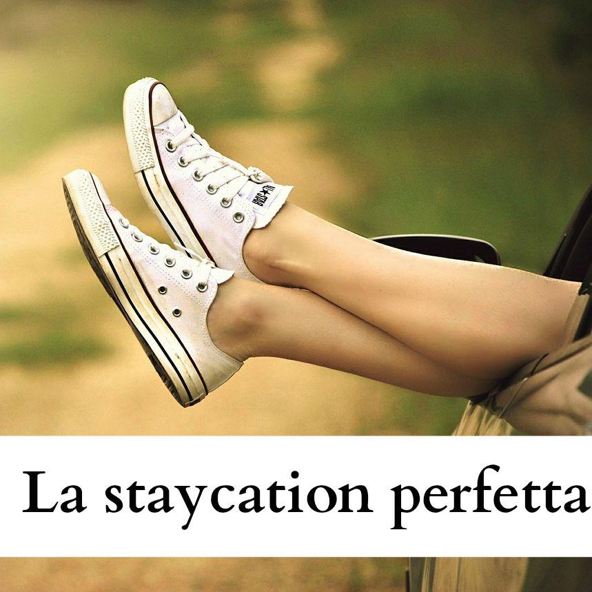 La staycation perfetta ecco come organizzarla babygreen for Come trovare la casa perfetta