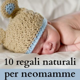 10 regali naturali per neomamme