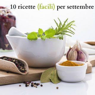 10 ricette (facili) per settembre