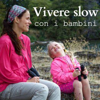 Vivere slow con i bambini