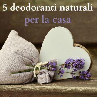 5 deodoranti naturali per la casa