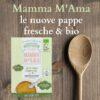 Mamma M'Ama: le nuove pappe fresche & bio