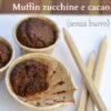 Muffin zucchine e cacao (senza burro)