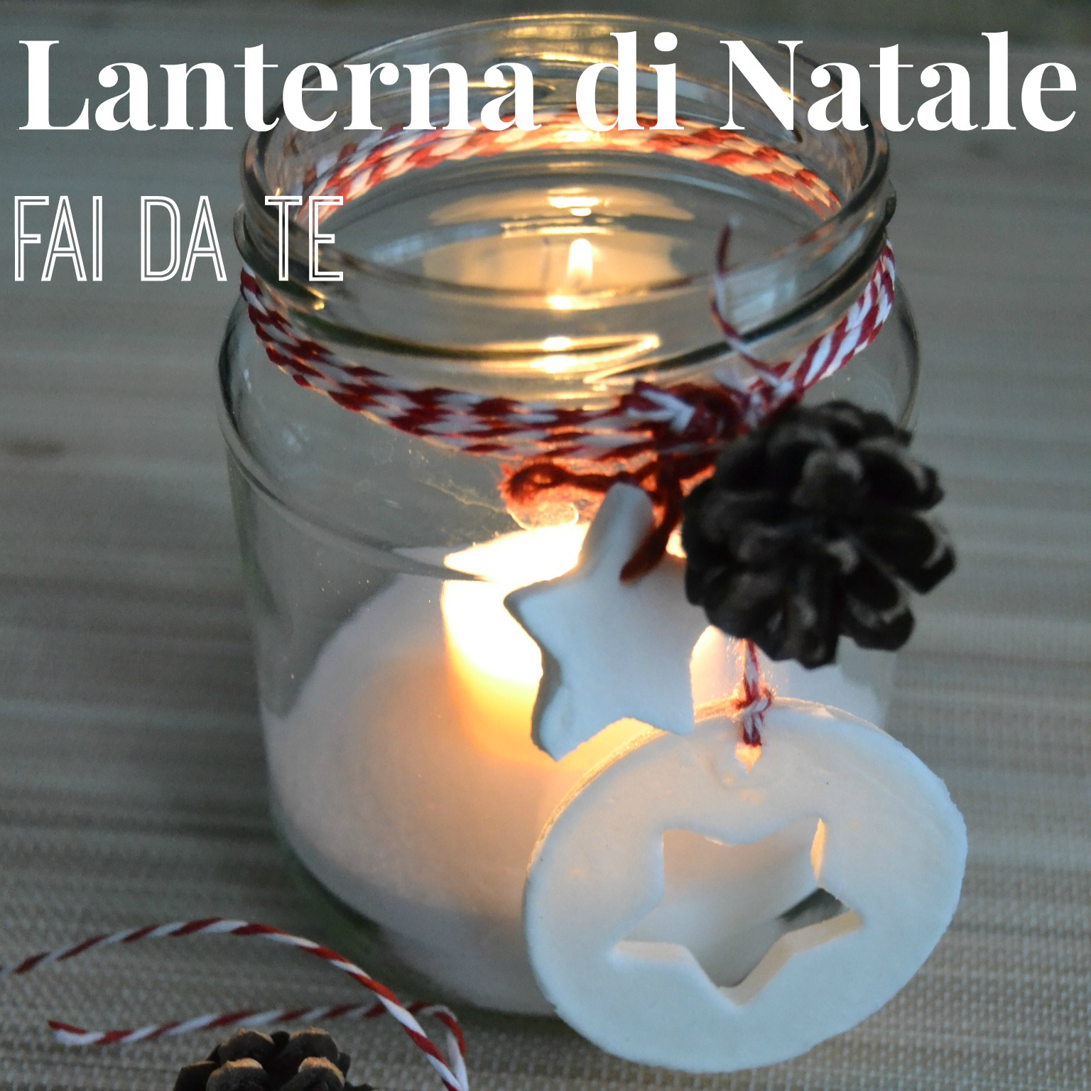 Come fare una lanterna di natale con un barattolo di vetro - Centrotavola natale fai da te ...