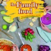 The Family Food: ricette naturali per chi ha poco tempo