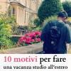 10 motivi per fare una vacanza studio all'estero