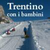 Trentino con i bambini
