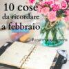 10 cose da ricordare a febbraio