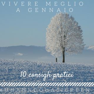 Vivere meglio a gennaio: 10 consigli