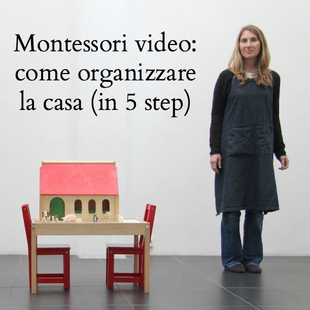 Montessori video come organizzare la casa in 5 step - Organizzare la casa ...