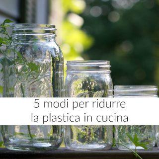 5 modi per ridurre la plastica in cucina