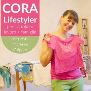 Intervista a Marieke Volgger: CORA Lifestyler (per conciliare lavoro + famiglia)
