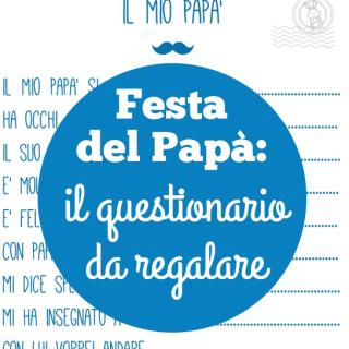 Festa del Papà: il questionario da regalare