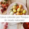 Uova colorate per Pasqua (in modo naturale)