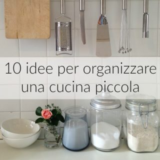 10 idee per organizzare una cucina piccola