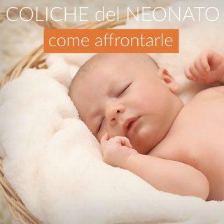 Coliche del neonato: come affrontarle