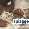 Spiagge per bambini: le migliori del 2016