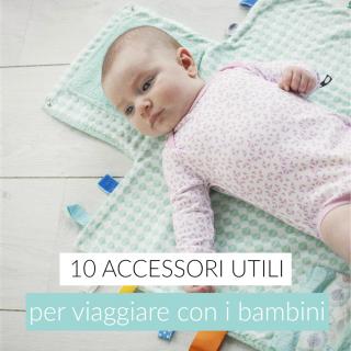 10 accessori utili per viaggiare con i bambini