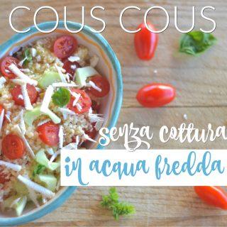 Cous cous senza cottura (in acqua fredda)