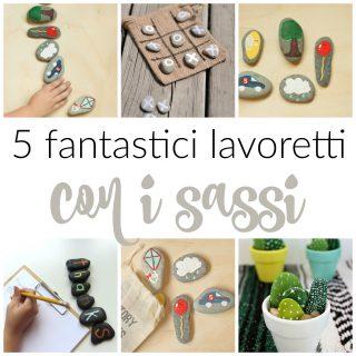 5 (fantastici) lavoretti con i sassi