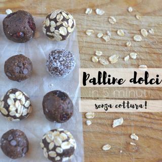 Palline dolci in 5 minuti (senza cottura!)