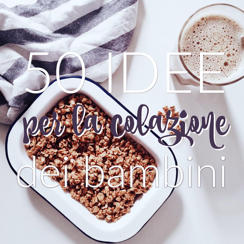 50 idee per la colazione per bambini