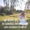 """""""Mio figlio non ascolta"""": 10 consigli Montessori per cambiare le cose"""