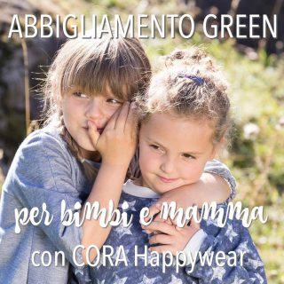 Abbigliamento green (per bimbi e mamma) con CORA Happywear