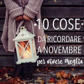 10 cose da ricordare a novembre (per vivere meglio)