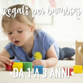 Regali per bambini da 1 a 3 anni