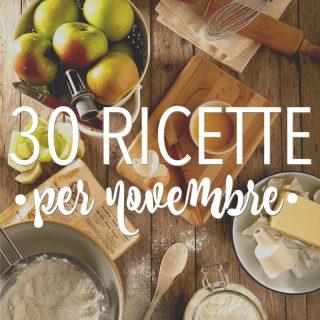 30 ricette per novembre